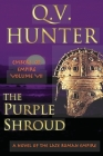 The Purple Shroud, A Novel of the Late Roman Empire: Embers of Empire VII Cover Image