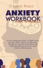 Anxiety Workbook for Women: A Life-Changing Guide To Fight Social Anxiety, Panic Attacks, Depression, Get Rid Of Anxiety, Stop Worrying With Medit Cover Image