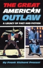 The Great American Outlaw: A Legacy of Fact and Fiction Cover Image