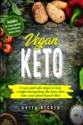 Vegan Keto: 5 Easy and Safe Steps to Lose Weight Integrating the Keto Diet into Your Plant-Based Diet. Includes: 10+1 Cheap Ingred Cover Image