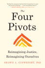 The Four Pivots: Reimagining Justice, Reimagining Ourselves Cover Image