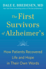 The First Survivors of Alzheimer's: How Patients Recovered Life and Hope in Their Own Words Cover Image