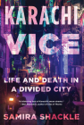 Karachi Vice: Life and Death in a Divided City Cover Image