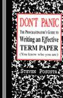 Don't Panic: The Procrastinator's Guide to Writing an Effective Term Paper Cover Image