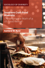 Southern Craft Food Diversity: Challenging the Myth of a Us Food Revival Cover Image