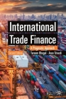 International Trade Finance: A Pragmatic Approach (Finance and Capital Markets) Cover Image