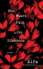 She Wears Pain Like Diamonds: Poems Cover Image
