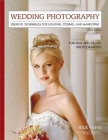Wedding Photography: Creative Techniques for Lighting, Posing, and Marketing for Digital and Film Photographers Cover Image