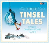 More Tinsel Tales: Favorite Christmas Stories from NPR Cover Image