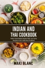 Indian And Thai Cookbook: Asian Food Made Simple With 140 Tasty Recipes From India And Thailand Cover Image