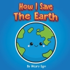 How I Save the Earth Cover Image