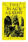 The Black Arrow: A Tale of the Two Roses: Historical Adventure Novel Cover Image