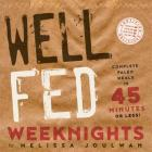 Well Fed Weeknights: Complete Paleo Meals in 45 Minutes or Less Cover Image