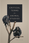 Critical Terms for Animal Studies Cover Image