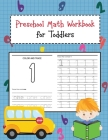 Preschool Math Workbook for Toddlers: Beginner Learning Book with Number Tracing and Math Activities Tracing, Counting, Matching and Color for Kids Ag Cover Image