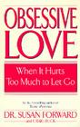 Obsessive Love: When It Hurts Too Much to Let Go Cover Image