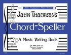 Chord Speller a Music Writing Book/Later Elementary Level Cover Image