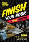 Finish Your Book in Three Drafts: How to Write a Book, Revise a Book, and Complete a Book While You Still Love It Cover Image