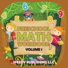 Preschool Math Workbook: Volume 1 Cover Image