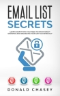 Email List Secrets: Learn Everything You Need to Know About Growing and Managing Your List Successfully Cover Image
