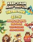 keep calm and watch detective Seth how he will behave with plant and animals: A Gorgeous Coloring and Guessing Game Book for Seth /gift for Seth, todd Cover Image
