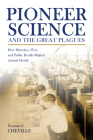 Pioneer Science and the Great Plagues: How Microbes, War, and Public Health Shaped Animal Health (New Directions in the Human-Animal Bond) Cover Image