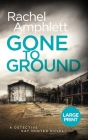 Gone to Ground: A Detective Kay Hunter murder mystery Cover Image