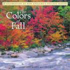 The Colors of Fall: A Celebration of New England's Foliage Season Cover Image
