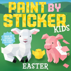 Paint by Sticker Kids: Easter: Create 10 Pictures One Sticker at a Time! Cover Image