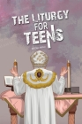 The Liturgy for Teens Cover Image