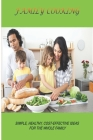 Family Cooking: Simple, healthy, cost-effective ideas for the whole family Cover Image