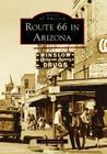 Route 66 in Arizona (Images of America (Arcadia Publishing)) Cover Image