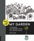 Dream, Draw, Design My Garden: A Sketchbook for Gardeners, Artists, and Landscape Lovers (Dream Draw Design) Cover Image