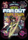 More Far Out Fairy Tales: Five Full-Color Graphic Novels Cover Image