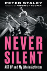 Never Silent: ACT UP and My Life in Activism Cover Image