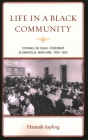 Life in a Black Community: Striving for Equal Citizenship in Annapolis, Maryland, 1902-1952 Cover Image