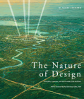 The Nature of Design: Principles, Processes, and the Purview of the Architect Cover Image