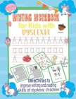 Writing Workbook for Kids with Dyslexia: 100 activities to improve writing and reading skills of dyslexic children Cover Image