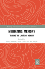 Mediating Memory: Tracing the Limits of Memoir Cover Image
