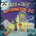 Trick or Treat in Washington DC: A Halloween Adventure Through the Capital City Cover Image