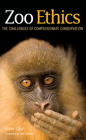 Zoo Ethics: The Challenges of Compassionate Conservation Cover Image