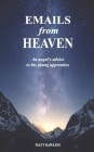 Emails from Heaven: An angel's advice to his young apprentice. Cover Image