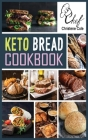 Keto Bread Cookbook: Quick and Delicious Ketogenic Recipes To Lose Weight Fast. Low-Carb and low budget Meals for beginners. Cover Image