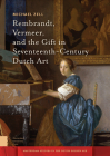 Rembrandt, Vermeer, and the Gift in Seventeenth-Century Dutch Art (Amsterdam Studies in the Dutch Golden Age) Cover Image