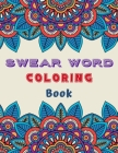 Swear Word Coloring Book: 50 Swear Word Coloring Pages, Stress Relief Coloring Book Cover Image
