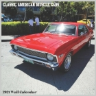 Classic American Muscle Cars 2021 Wall Calendar: Official American Classic Wall Calendar 2021 Cover Image