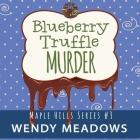 Blueberry Truffle Murder Lib/E Cover Image