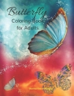 Butterfly Coloring Book for Adults: An Adult Coloring Book with Beautiful Butterflies - Mantra Craft Coloring Book - 45 Amazing Butterfly Coloring Pag Cover Image