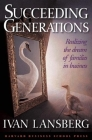 Succeeding Generations: Realizing the Dream of Families in Business Cover Image