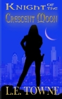Knight of the Crescent Moon: Crescent Moon Chronicles Book 1 Cover Image